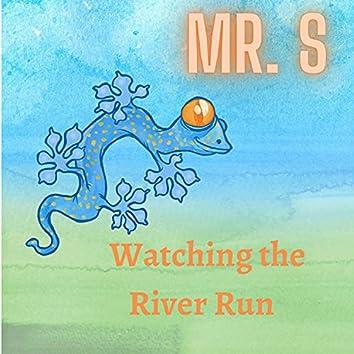 Watching the River Run