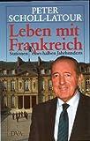 Leben mit Frankreich - Peter Scholl-Latour