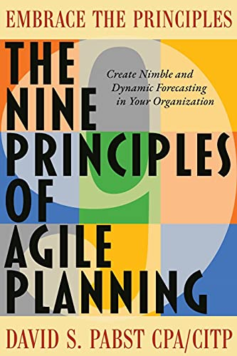 Compare Textbook Prices for The Nine Principles of Agile Planning: Create Nimble and Dynamic Forecasting in Your Organization  ISBN 9781737018315 by Pabst, David