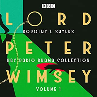 Lord Peter Wimsey: BBC Radio Drama Collection Volume 1     Three classic full-cast dramatisations              By:                                                                                                                                 Dorothy L Sayers                               Narrated by:                                                                                                                                 Ian Carmichael,                                                                                        Peter Jones                      Length: 8 hrs and 55 mins     314 ratings     Overall 4.7