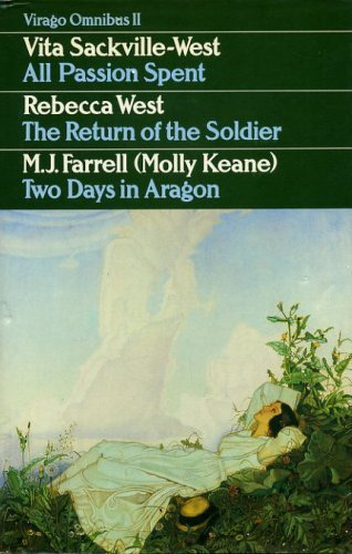 All Passion Spent: WITH Return of the Soldier AND Two Days in Aragon (Virago Omnibus)
