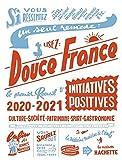 Douce France édition 2020-2021 - Le premier recueil d'initiatives positives