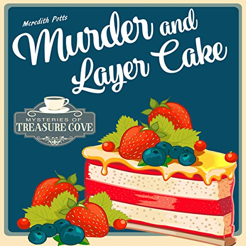 Murder and Layer Cake     Mysteries of Treasure Cove, Volume 1              By:                                                                                                                                 Meredith Potts                               Narrated by:                                                                                                                                 Carrie Burgess                      Length: 2 hrs and 55 mins     50 ratings     Overall 3.7