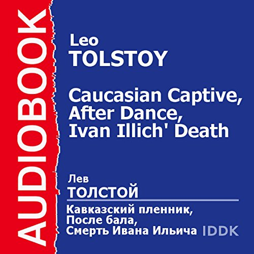 'A Prisoner in the Caucasus', 'After the Dance', and 'The Death of Ivan Ilyich' [Russian Edition] audiobook cover art