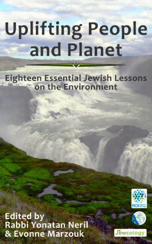 Uplifting People and Planet: Eighteen Essential Jewish Lessons on the Environment (English Edition)
