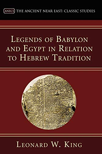 Legends of Babylon and Egypt in Relation to Hebrew Tradition (Schweich Lectures)