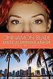 Cinnamon Blade: Knife in Shining Armor, a spicy super hero f/f romance