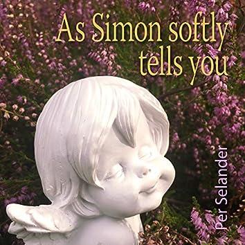 As Simon Softly Tells You