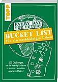 Every Day For Future - Bucket List für ein nachhaltiges Leben: 100 Challenges, um die Welt täglich besser zu machen - auswählen, umsetzen, abhaken!
