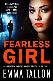 Fearless Girl: A completely unputdownable gritty crime thriller (Tyler Family Book 6) by [Emma Tallon]