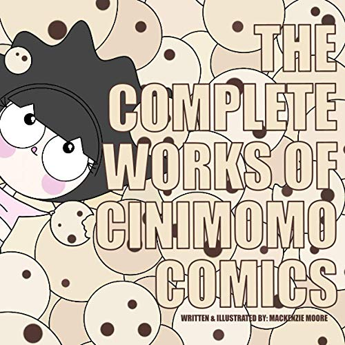 Compare Textbook Prices for The Complete Works of Cinimomo Comics  ISBN 9798588662321 by Moore, Mackenzie