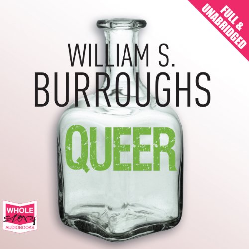 Queer                   By:                                                                                                                                 William S. Burroughs                               Narrated by:                                                                                                                                 T. Ryder Smith,                                                                                        Andrew Garman                      Length: 4 hrs and 42 mins     10 ratings     Overall 3.8