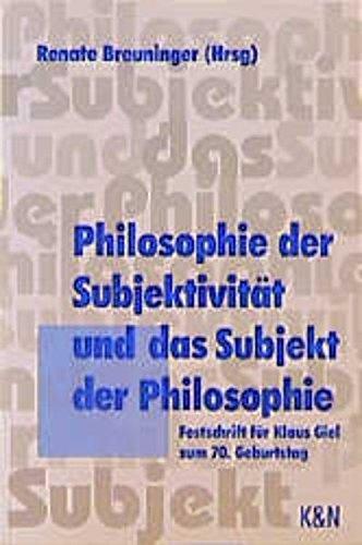 Philosophie der Subjektivität und das Subjekt der Philosophie: Festschrift für Klaus Giel zum 70. Geburtstag