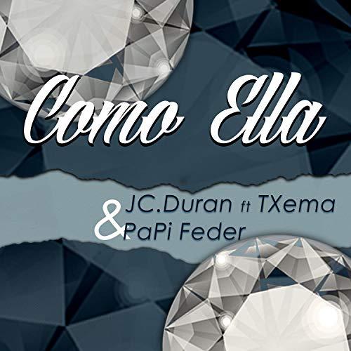 Como Ella (feat. TXema & Papi Feder) [Explicit]