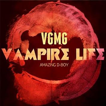 Vampire Life (feat. Amazing D-Boy)