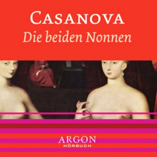 Die beiden Nonnen                   By:                                                                                                                                 Giacomo Casanova                               Narrated by:                                                                                                                                 Oliver Nitsche                      Length: 1 hr and 19 mins     Not rated yet     Overall 0.0