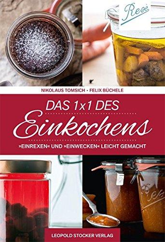 """Das 1 x 1 des Einkochens: """"Einrexen"""" & """"Einwecken"""" leicht gemacht"""