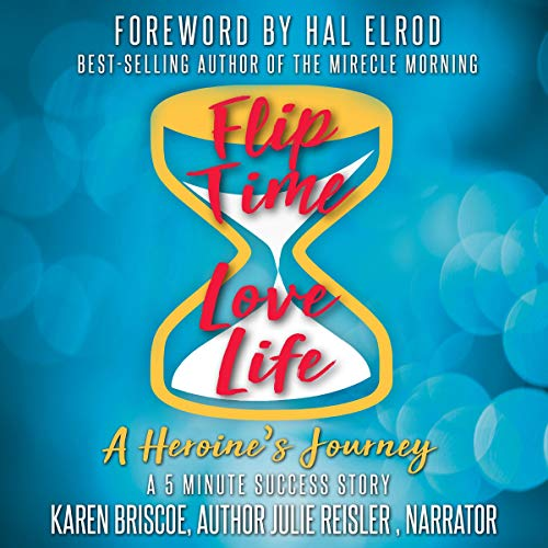 Flip Time / Love Life: A Heroine's Journey: A 5 Minute Success Story audiobook cover art