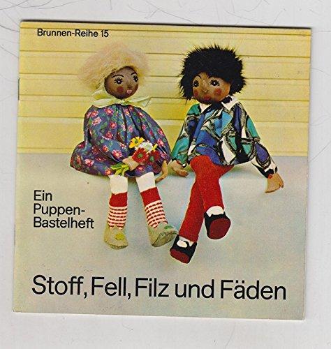 Stoff, Fell, Filz und Fäden Ein Puppen-Bastelheft