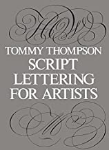 [(Script Lettering for Artists )] [Author: Tommy Thompson] [Feb-2012]
