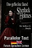Das gefleckte Band - Ein Sherlock Holmes Abenteuer - Zweisprachig Deutsch Englisch - Mit nebeneinander angeordneten Übersetzung