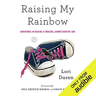 Raising My Rainbow     Adventures in Raising a Fabulous, Gender Creative Son              By:                                                                                                                                 Lori Duron                               Narrated by:                                                                                                                                 Lori Duron                      Length: 6 hrs and 10 mins     343 ratings     Overall 4.4