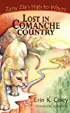 Lost in Comanche Country (Zany Zia's Hats to Where)