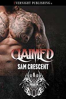 Claimed (Trojans MC Book 10) by [Sam Crescent]