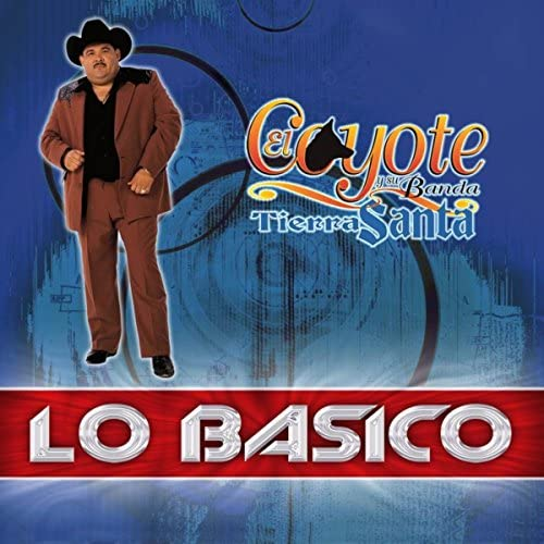 El Coyote Y Su Banda Tierra Santa