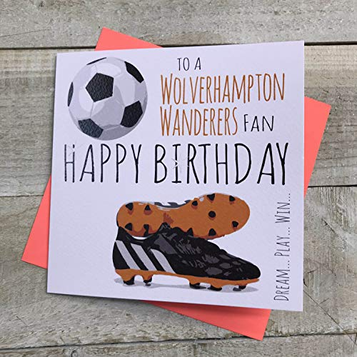 Wolverhampton Wanderers Wolves FC Football Club Birthday Card - by WHITE COTTON CARDS - 66