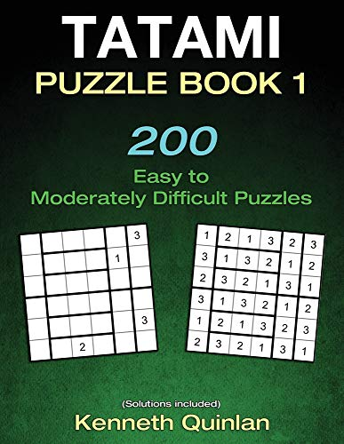Tatami Puzzle Book 1: 200 Easy to Moderately Difficult Puzzles