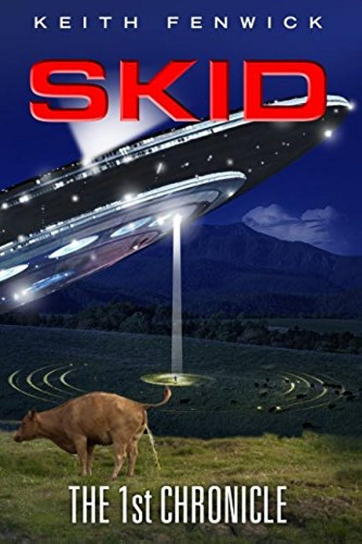 と愚かみがきますSkid - The First Chronicle (The Skidian Chronicles)