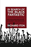 In Search of the Black Fantastic: Politics and Popular Culture in the Post-Civil Rights Era (Transgressing...