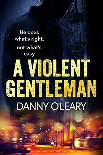 A Violent Gentleman: For fans of Martina Cole and Kimberley Chambers