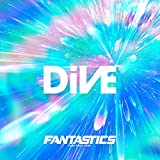 DiVE / FANTASTICS from EXILE TRIBE