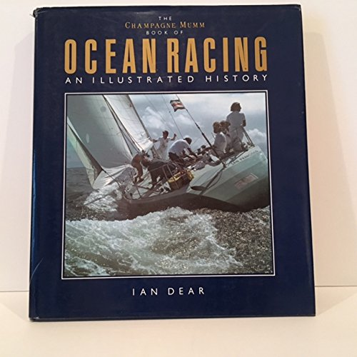 The Champagne Mumm Book of Ocean Racing: An Illustrated History
