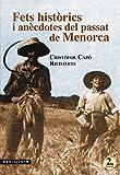 Fets històrics i anècdotes del passat de Menorca. 2a edició (Menjavents)