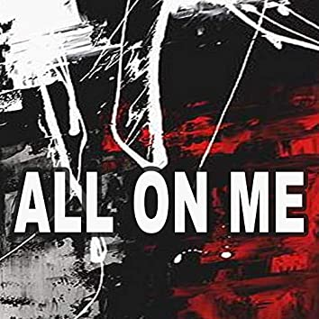 All on Me