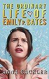 The Ordinary Life of Emily P. Bates (English Edition)...