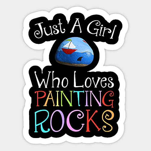 Just A Girl Who Loves Painting Rocks Stickers, Vinyl Sticker,Funny Sticker, Gift Sticker