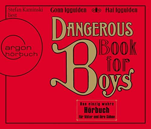 Dangerous Book for Boys: Das einzig wahre Horbuch fur Vater und ihre Sohne