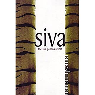 Siva     The Siva Purana Retold              Written by:                                                                                                                                 Ramesh Menon                               Narrated by:                                                                                                                                 Avita Jay                      Length: 14 hrs and 4 mins     8 ratings     Overall 4.8
