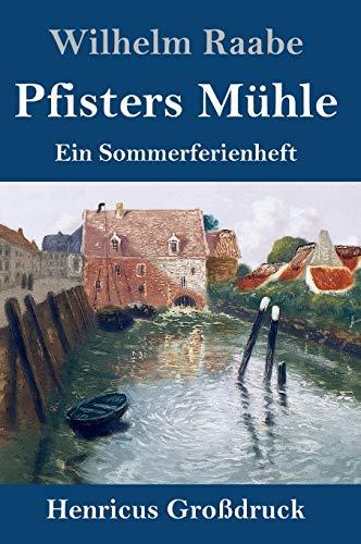 Pfisters Mühle (Großdruck): Ein Sommerferienheft