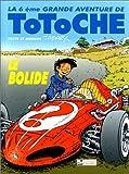 Totoche, tome 6 - Le Bolide