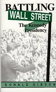 Battling Wall Street: The Kennedy Presidency