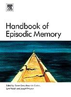 Handbook of Episodic Memory (Volume 18) (Handbook of Behavioral Neuroscience, Volume 18)