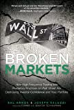 Broken Markets: How High Frequency Trading and Predatory Practices on Wall Street Are Destroying Investor Confidence and Your Portfolio (English Edition)