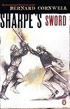 By Bernard Cornwell: Sharpe's Sword (Richard Sharpe's Adventure Series #5)