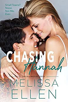Chasing Hannah: A Small Town Second Chance Romance (The Billingsley Series) by [Melissa Ellen]