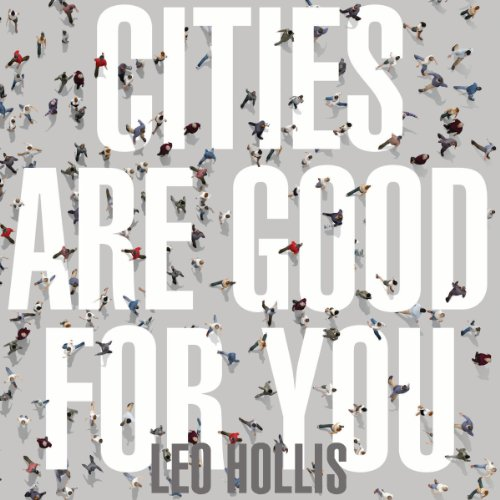 Cities Are Good for You audiobook cover art